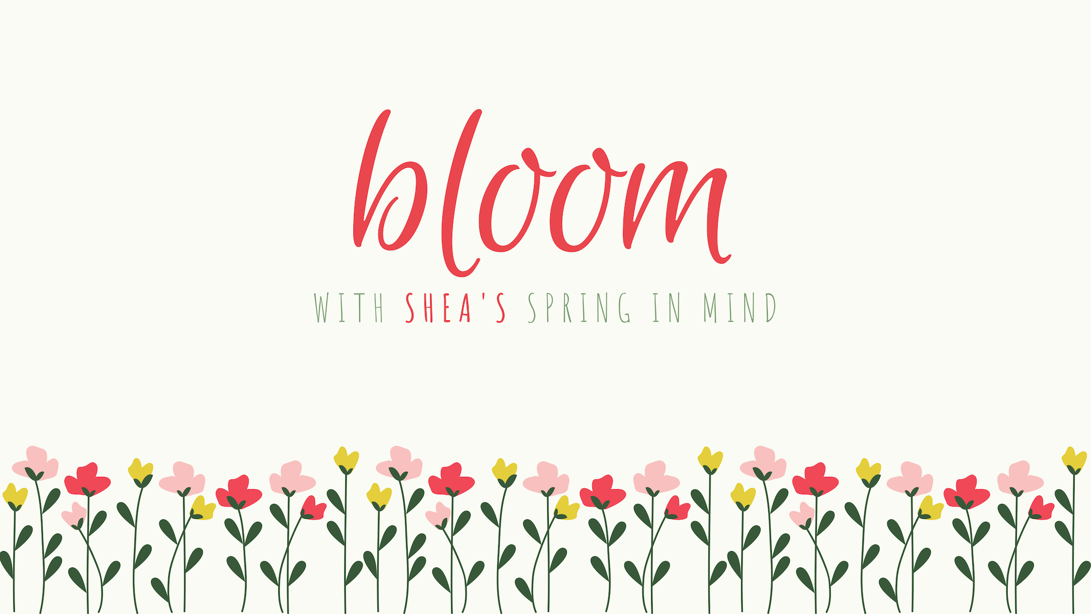 Bloom Into Spring